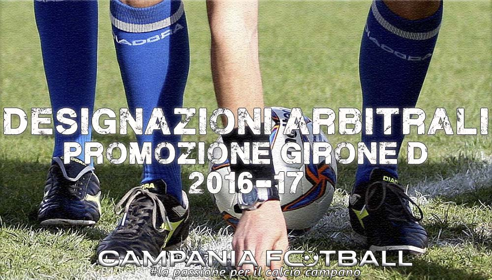 Promozione Girone D: designazioni arbitrali 4^ giornata