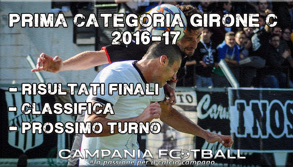 1^CATEGORIA GIRONE C, 26^GIORNATA: RISULTATI FINALI E CLASSIFICAURNO