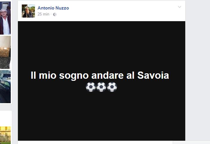 """Nuzzo si scatena su Facebook: """"Il mio sogno andare al Savoia"""""""