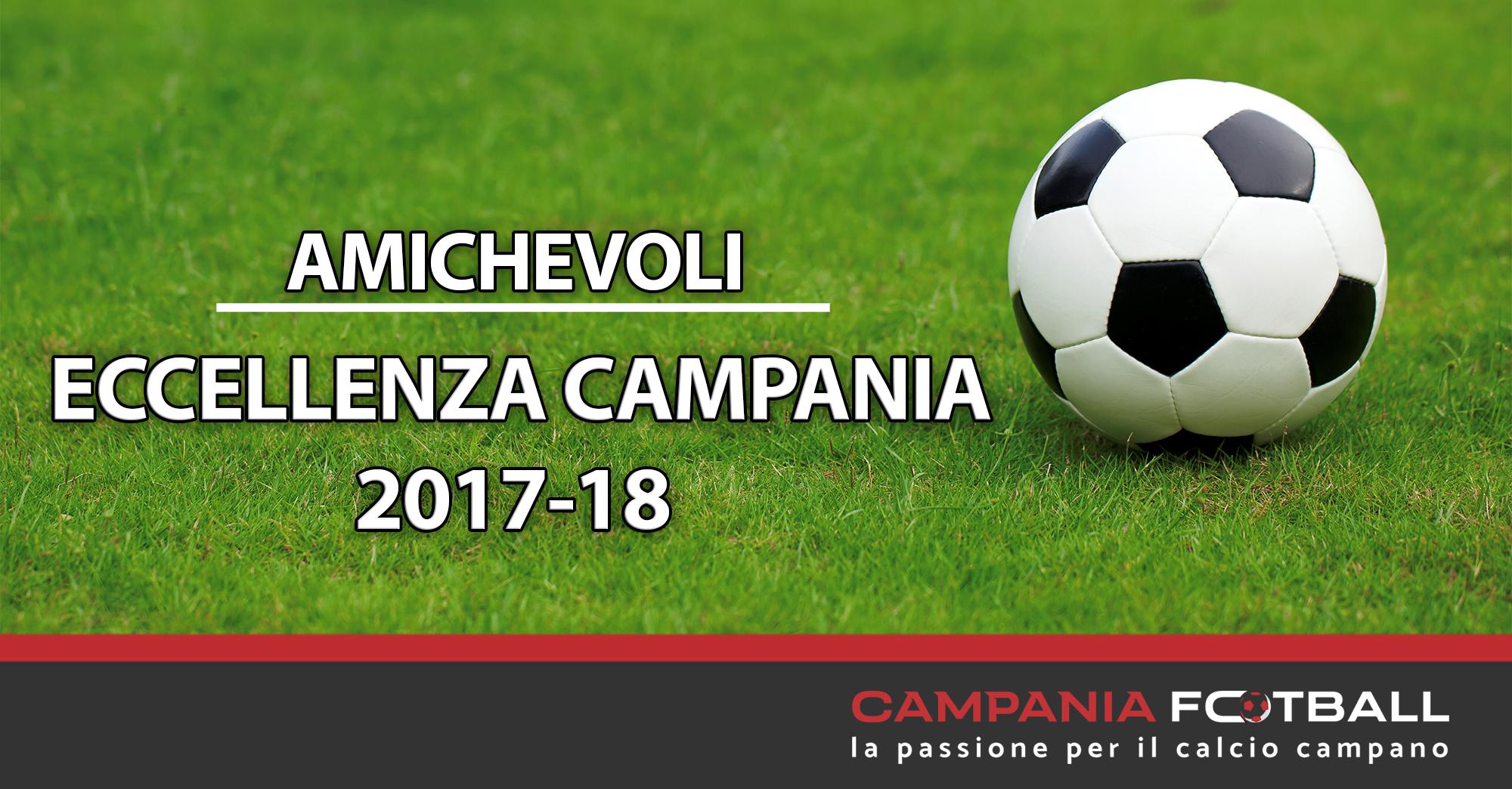 Eccellenza Campania 2017-18: tutte le amichevoli pre campionato dei 32 club