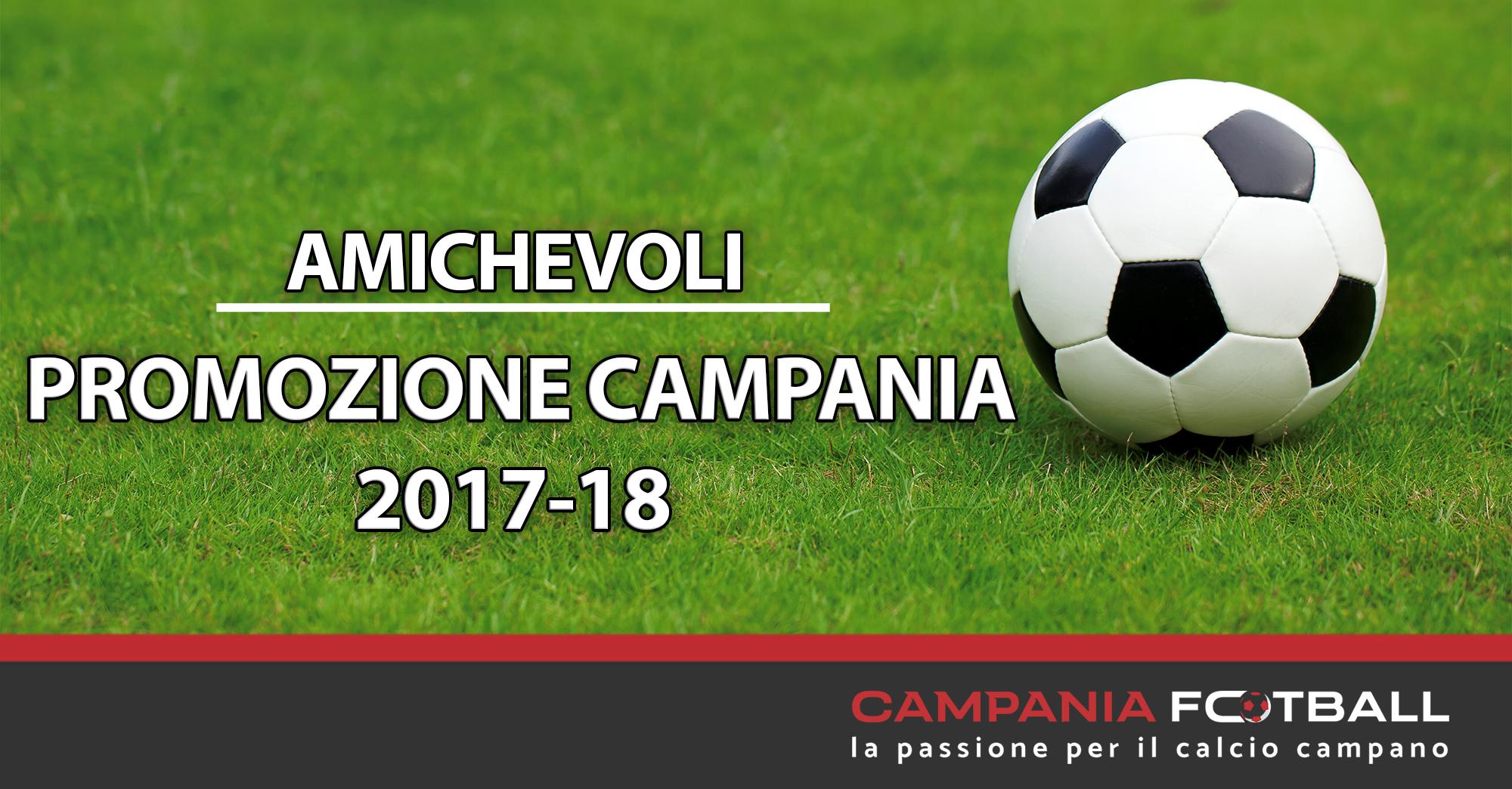Promozione Campania 2017-18: tutte le amichevoli pre campionato dei 64 club