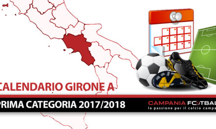 PRIMA CATEGORIA 2017/18 GIRONE A + CALENDARIO COMPLETO