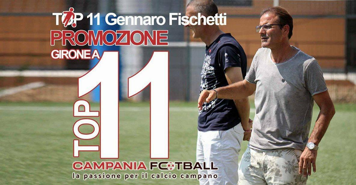 TOP 11 PROMOZIONE GIRONE A | Le scelte di Gennaro Fischetti