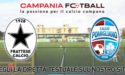 LIVE | Serie D Girone H: Frattese – Pomigliano