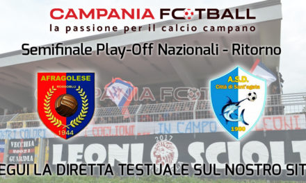 LIVE   Semifinale di ritorno Play Off Nazionali Eccellenza: Afragolese – Città di Sant'Agata