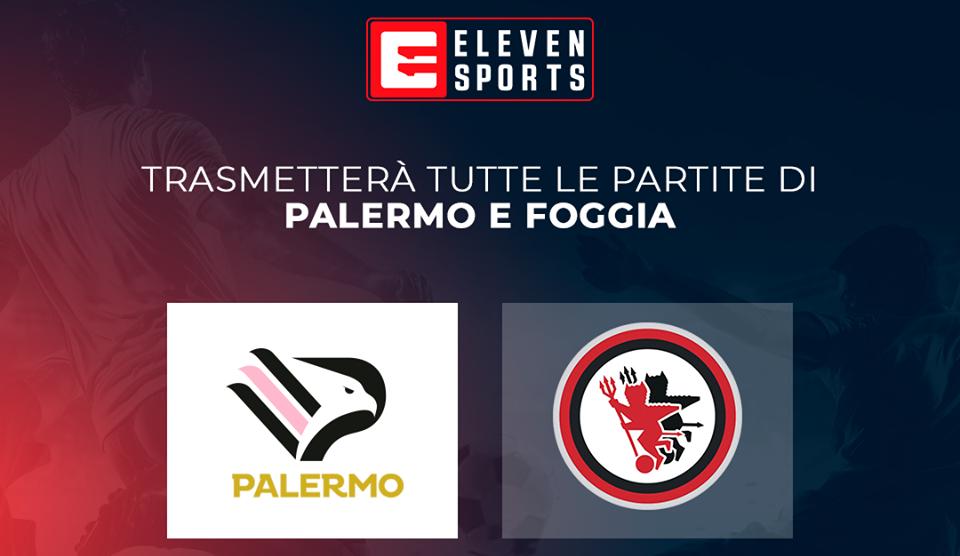 Foggia e Palermo: Eleven Sports trasmetterà le gare casalinghe